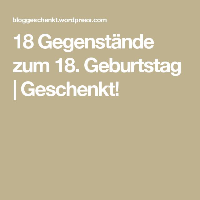 18 Gegenstände Zum 18 Geburtstag Kids Geschenke Zum Geburtstag