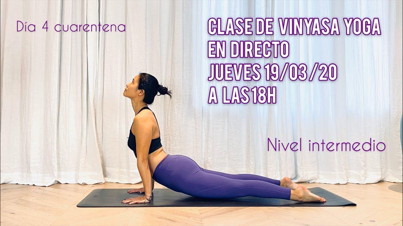 Clase De Vinyasa Yoga En Directo 19 03 20 18h Youtube En 2020 Vinyasa Yoga Yoga Yoga En Casa