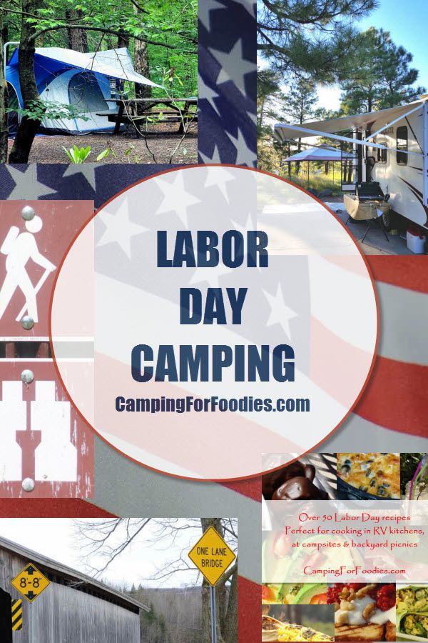 Labor Day Camping: Recipes, Travel And Lodging Tips! The Labor Day holiday weekend is the last big bash for the summer which means campgrounds and recreational facilities are busy! Do a little extra planning with our tips on travel, lodging and food to ensure your Labor Day Camping Weekend is fun-filled and stress-free!