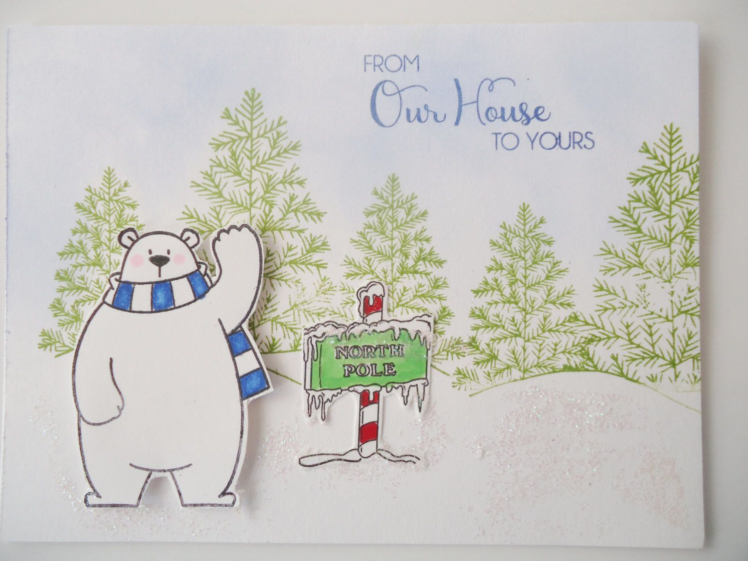 From Our House To Yours On Christmas Handmade Greeting Card Polar