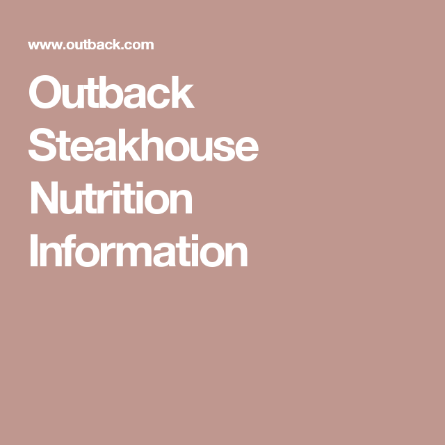 Outback Steakhouse Nutrition Information Menu Items Deli