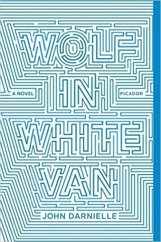 Wolf in White Van: A Novel: John Darnielle: 9781250074713: Amazon.com: Books