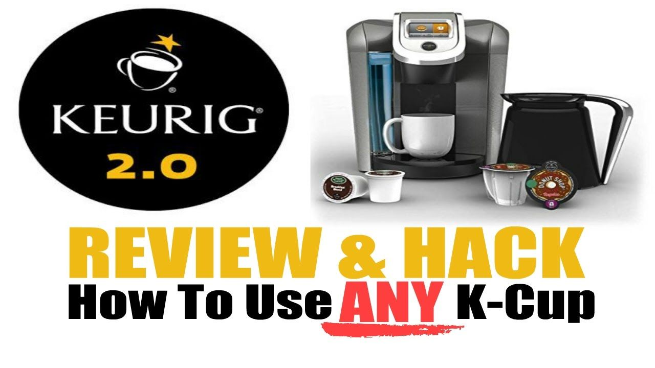 Keurig 2.0 Review and How To Use ANY KCup Hack ((23