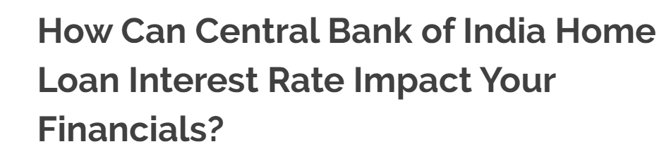 How Can Central Bank Of India Home Loan Interest Rate Impact Your Financials In 2020 Loan Interest Rates Central Bank Home Loans