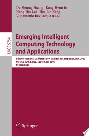 Emerging Intelligent Computing Technology And Applications Pdf By De Shuang Huang Kang Hyun Jo Hong Hee Lee Hee Jun Kang Vitoantonio B Computational Biology Best Book Reviews Machine Learning