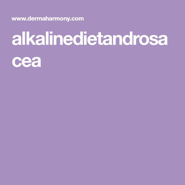 Alkaline Diet Rosacea Alkaline Diet Rosacea Alternative Treatments