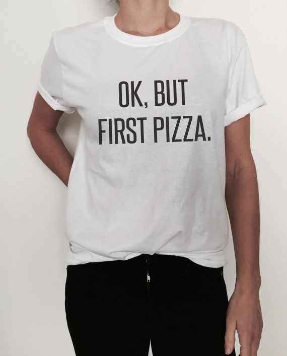 Welcome to Nalla shop :)  For sale we have these great Ok but first pizza t-shirts!   With a large range of colors and sizes - just select your perfect