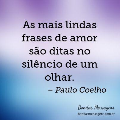 As Mais Lindas Frases De Amor Sao Ditas No Silencio De Um Olhar