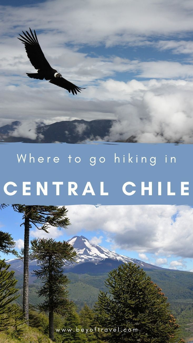 The best hikes in central Chile - Bey Of Travel