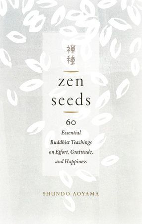 From a living treasure of Japanese Zen, an inspiring collection of teachingsabout the power of Buddhist practice to help you transform suffering and touchthe marrow of your life.    In this sparkling collection of teachings, Japanese Zen master Shundo AoyamaRoshi offers an entry to the authentic practice of Zen Buddhism. Or, rather,she offers a myriad of entries—for Zen Seeds, as its title suggests, iscomprised of brief chapters meant to plant seeds of wisdom and compassion inreaders. Ranging fr