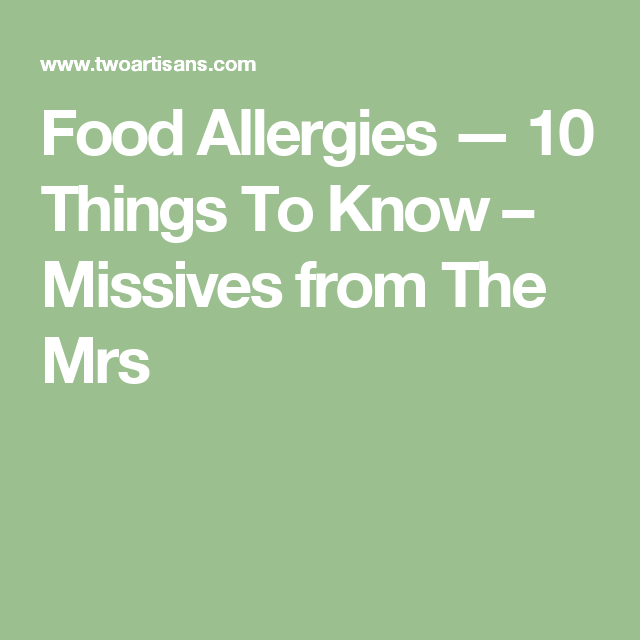 Food Allergies — 10 Things To Know – Missives from The Mrs