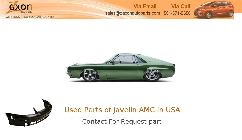 If You Are Search for Parts of Javelin AMC Market in USA by Manufacturer ? Zaxon auto parts offers a wide selection of Used Parts of Javelin AMC Market USA by Manufacturer , so you can Used Auto Parts in USA by Car Manufacturer at a great price. Visit http://ipt.pw/YITkXJ