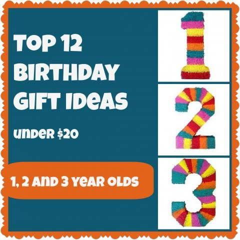 Birthday Gift Ideas For 1 3 Year Olds Under 20