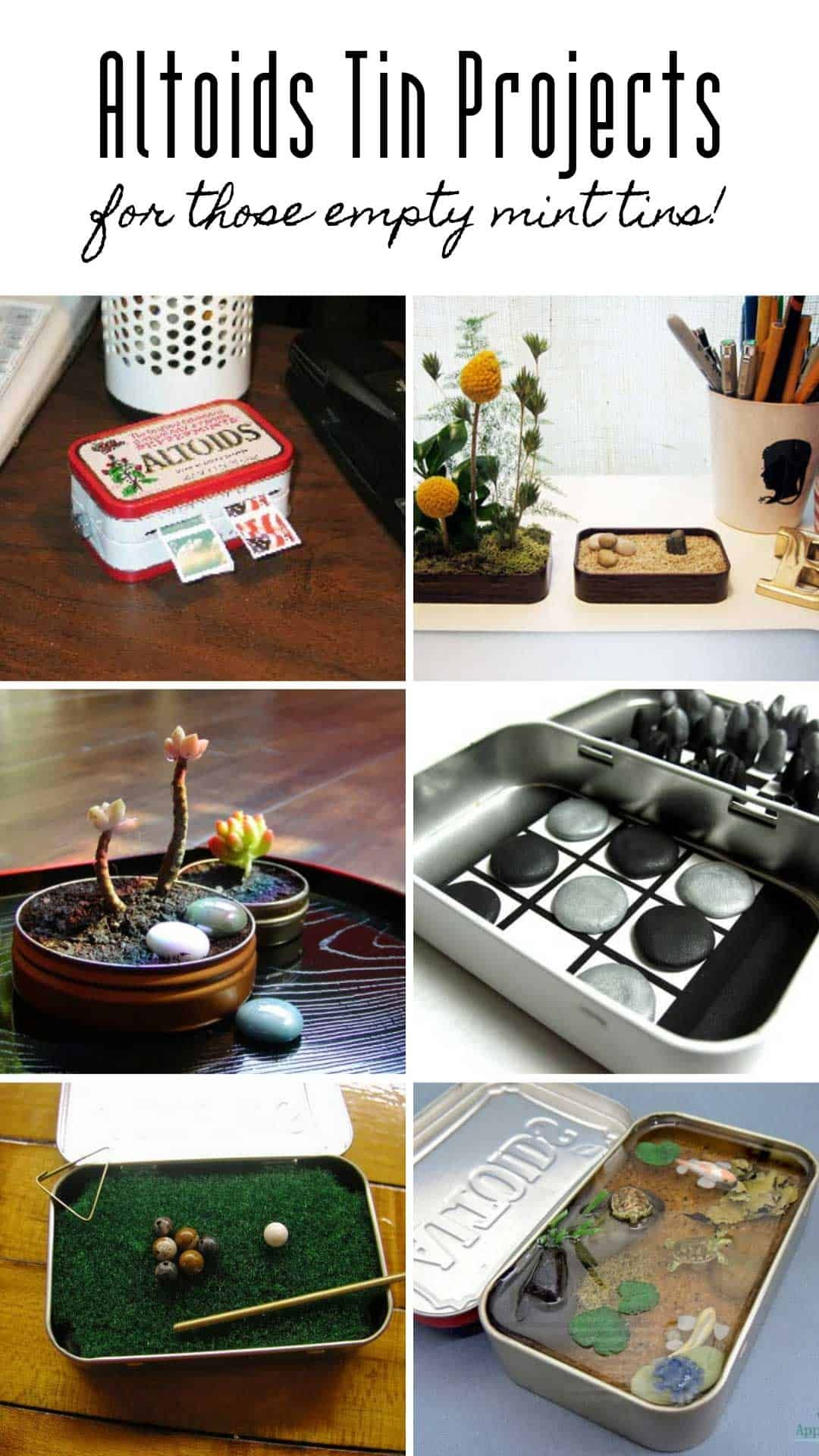 Ideas : What can you do with an empty altoids tin? So many creative things according to this list! I love the mini pool table, succulent holder and fish pond!