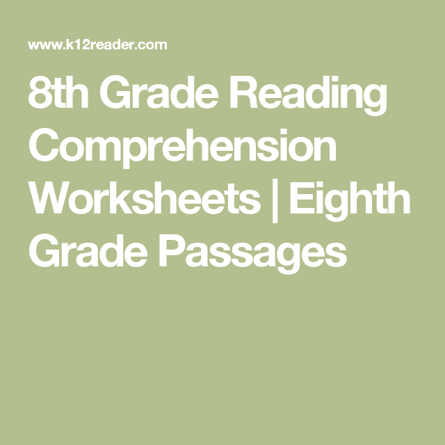 8th Grade Reading Comprehension Worksheets Eighth Grade Passages