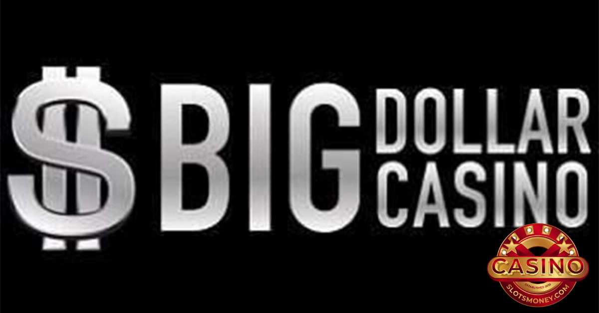 Big Dollar Casino Review