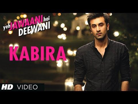 Kabira Yeh Jawaani Hai Deewani Video Song Ranbir Kapoor Deepika Padukone Ranbir Kapoor Songs Bollywood Music Videos