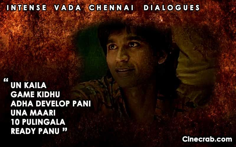 13 Intense Vada Chennai Dialogues With Powerful Life Lessons Tamil