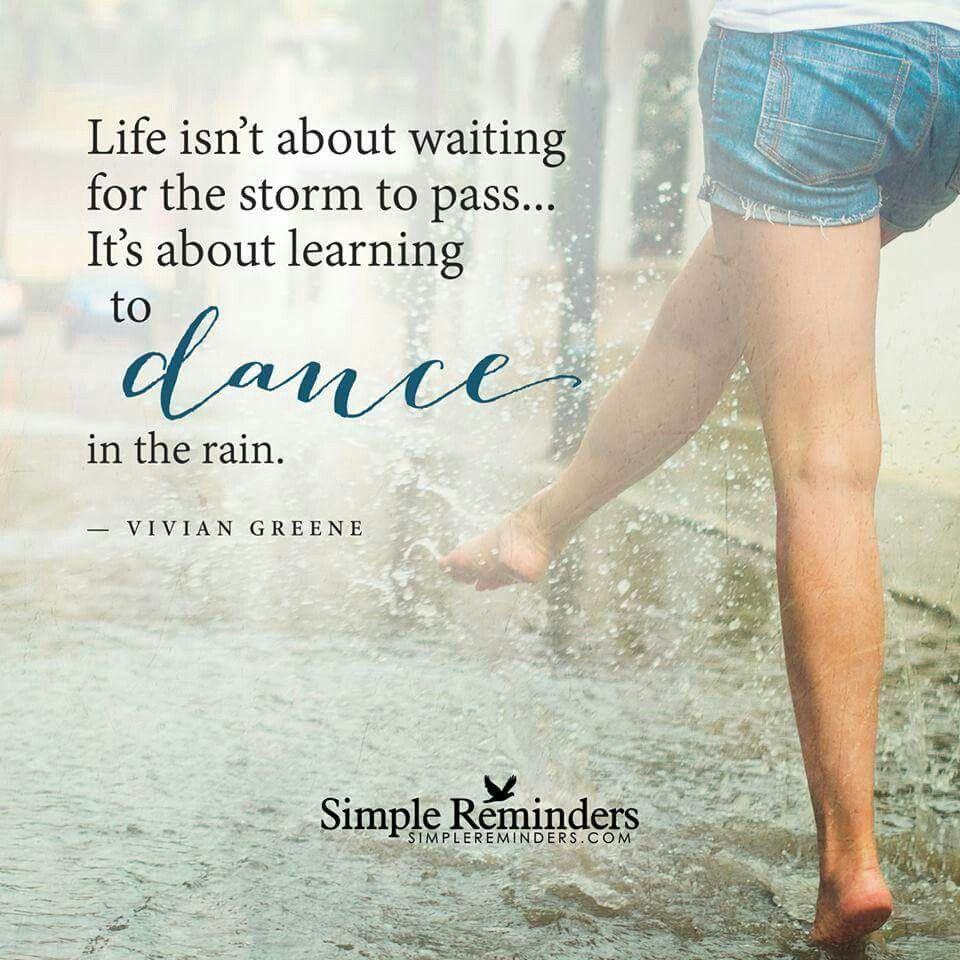 Inspirational Dance Quotes Life Isn't About  Rain  Pinterest  Best Rain And Inspirational