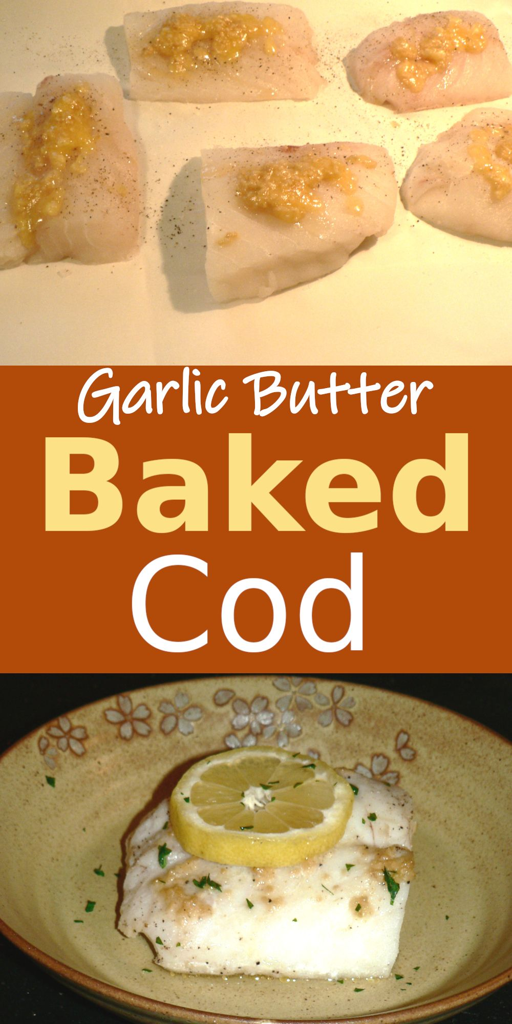 Garlic butter baked cod, best oven baked cod recipe. You will love this easy oven baked cod fish recipe. CLICK to find out how to bake cod in oven