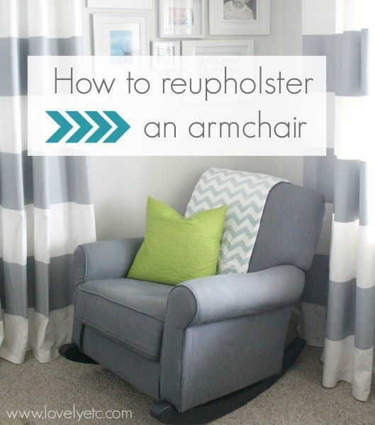 How to reupholster an armchair | Reupholster furniture ...