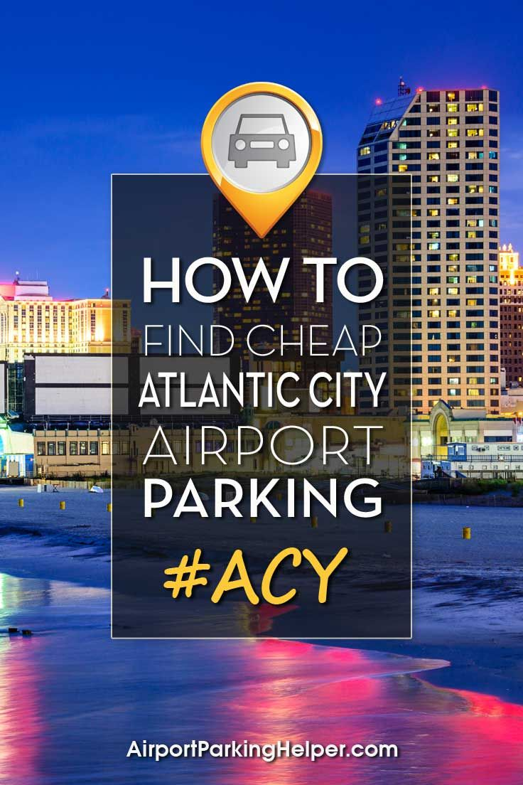 Acy Parking Where To Find The Cheapest Atlantic City Airport Parking Rates Airport City Atlantic City Airport Parking