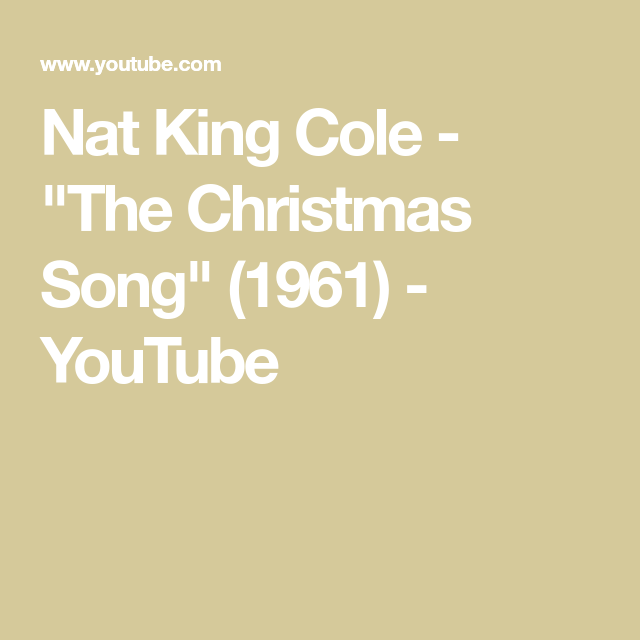 """Nat King Cole - """"The Christmas Song"""" (1961) - YouTube 