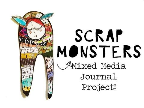 Scrap Monsters! Mixed Media Journal Project - YouTube