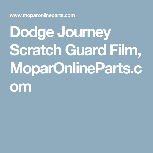 Dodge Journey Scratch Guard Film Moparonlineparts Com 2015 Dodge