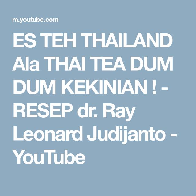 Es Teh Thailand Ala Thai Tea Dum Dum Kekinian Resep Dr Ray Leonard Judijanto Youtube Thai Tea Thailand Thai