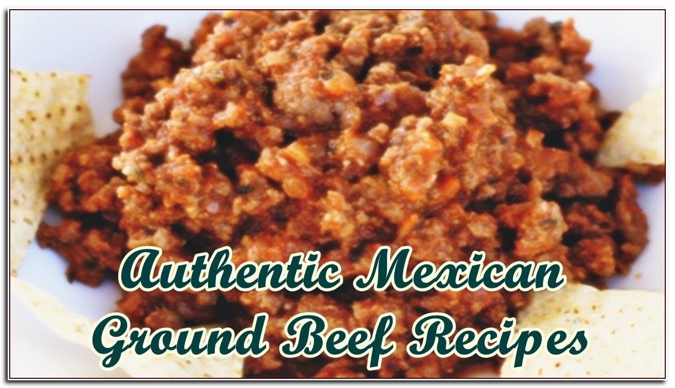 94 Reference Of Ground Beef Recipes Mexican In 2020 Mexican Food Recipes Beef Beef Recipes Ground Beef Recipes Mexican