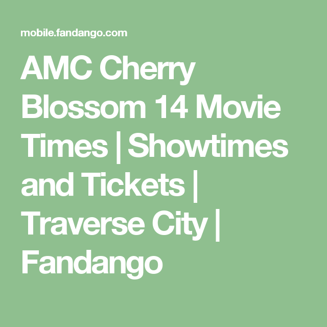 AMC Cherry Blossom 14 Movie Times   Showtimes and Tickets   Traverse ...