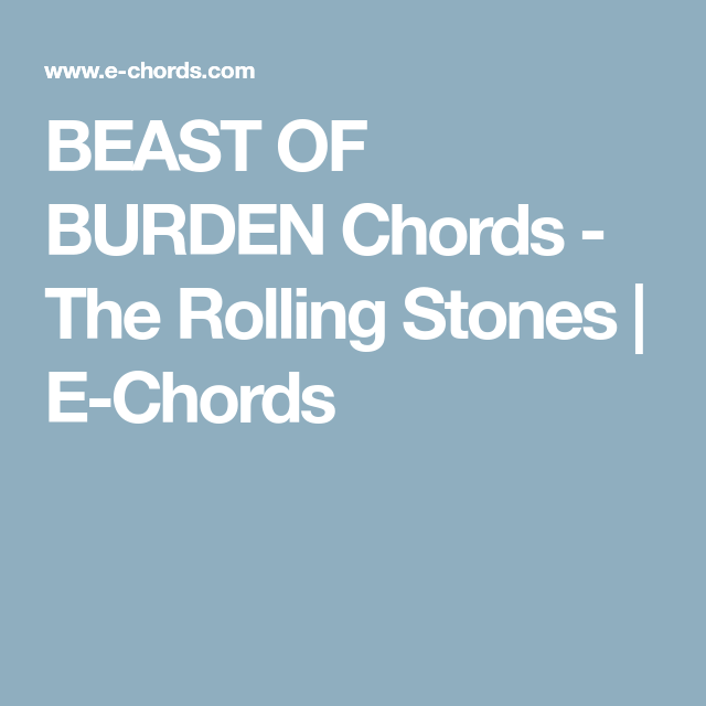 BEAST OF BURDEN Chords - The Rolling Stones | E-Chords | Guitar ...