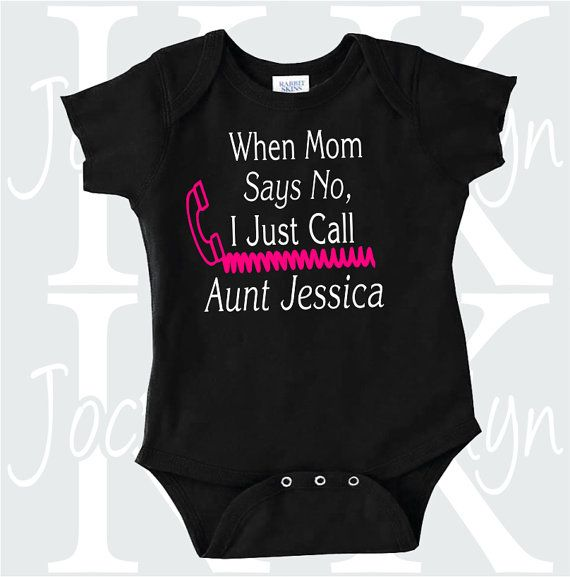 Hey, I found this really awesome Etsy listing at https://www.etsy.com/listing/259685568/when-mom-says-no-i-call-aunt-custom-body