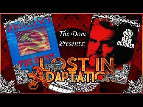 The Hunt for Red October, Lost in Adaptation ~ The Dom