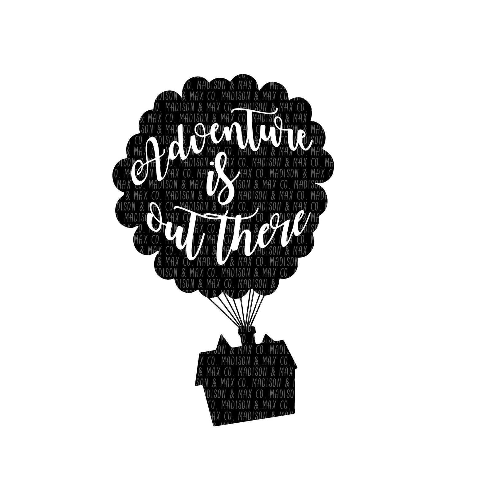 Adventure Is Out There Up Movie Png Dxf Jpg Jpeg Etsy Disney Silhouettes Adventure Is Out There Cricut