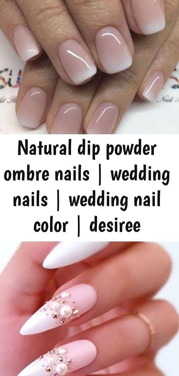 Natural Dip Powder Ombre Nails Wedding Nails Wedding Nail Color Desiree Hartsock 72 Fabulous Ways T Wedding Nails Glitter Ombre Nails Wedding Nail Colors