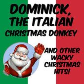 every kid should listen to this christmas song dominick the italian christmas donkeyla la la hee haw - Dominick The Italian Christmas Donkey Song