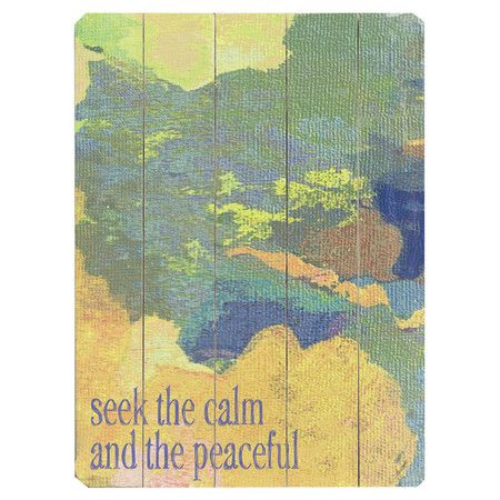 Found it at Wayfair - Seek the Calm Wood Sign