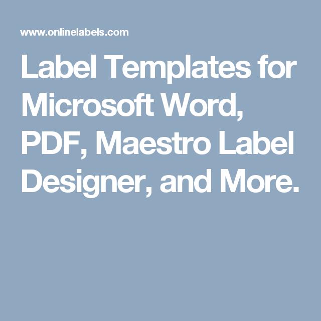 Label Templates for Microsoft Word, PDF, Maestro Label Designer, and