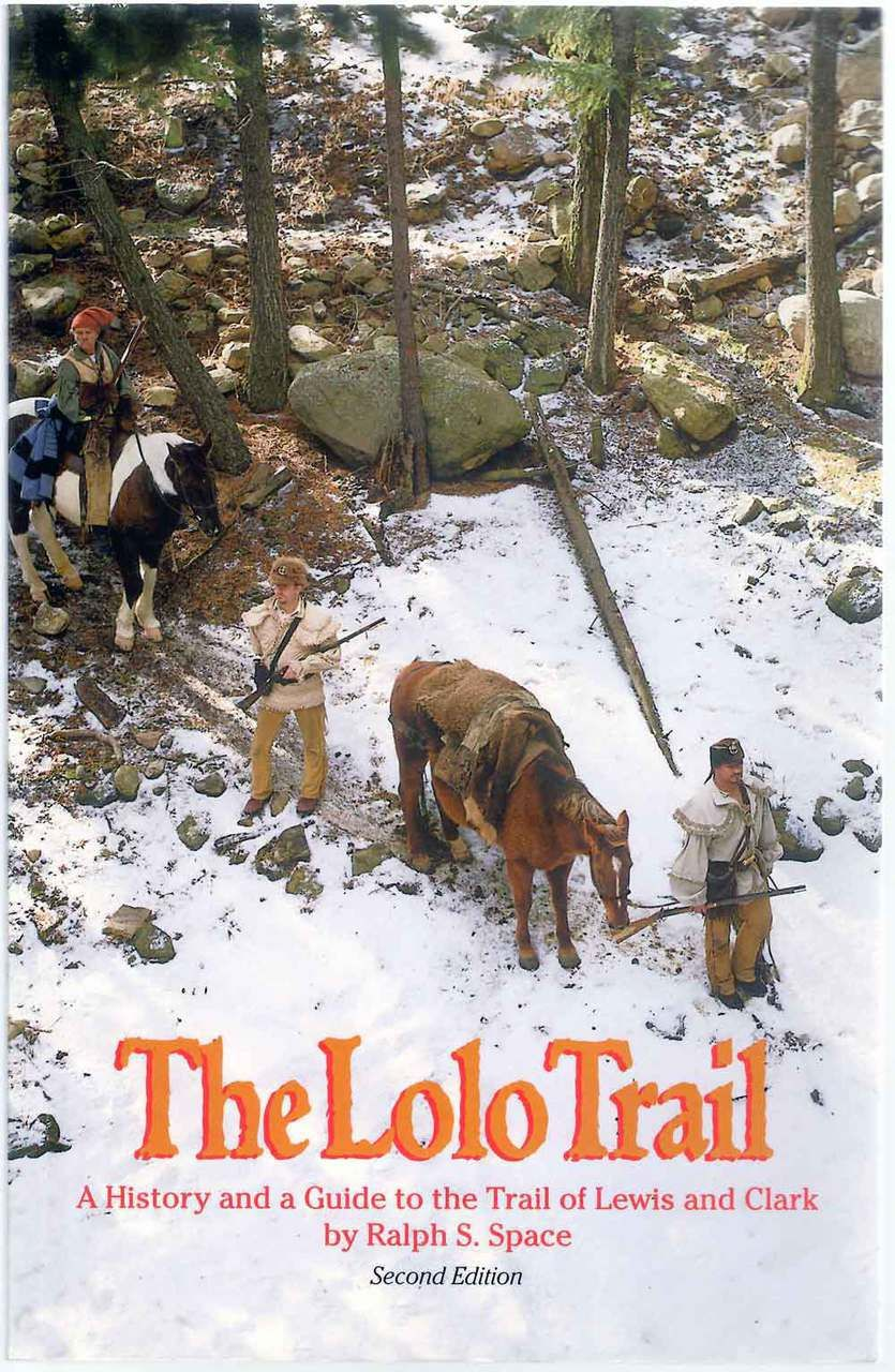The Lolo Trail: A History and a Guide to the Trail of Lewis and Clark
