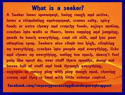 Great description of a sensory seeker and habits/behaviors they exhibit!