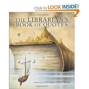 The Librarian's Book of Quotes. I want this book