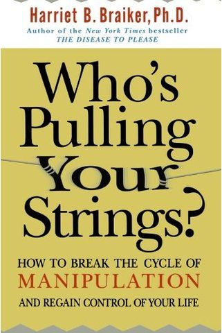 Whos pulling your strings how to break the cycle of manipulation how to break the cycle of manipulation and regain control fandeluxe Choice Image