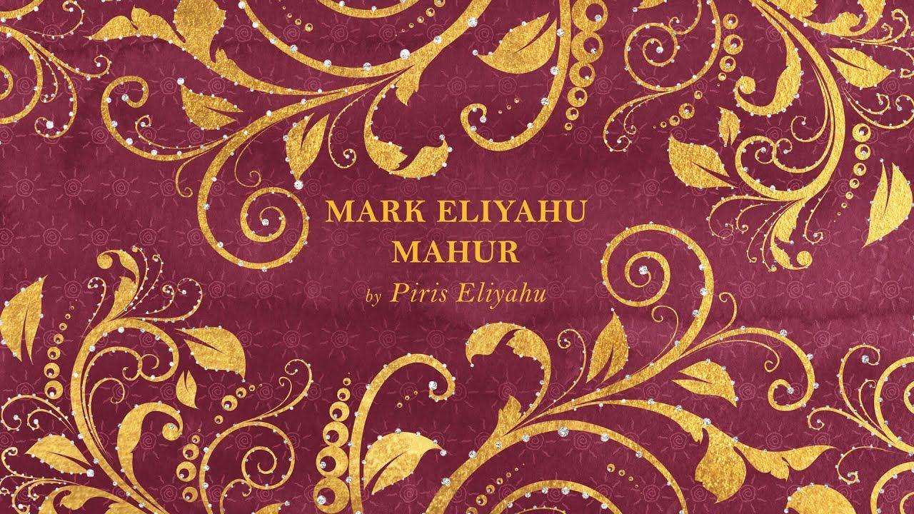 Mark Eliyahu Mahur By Piris Eliyahu Youtube Music Publishing My Father Positive Vibes