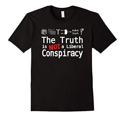 The Truth Is Not A Liberal Conspiracy Science Shirt... https://www.amazon.com/dp/B01MYVDRDM/ref=cm_sw_r_pi_awdb_x_4fLEybZBJ829S