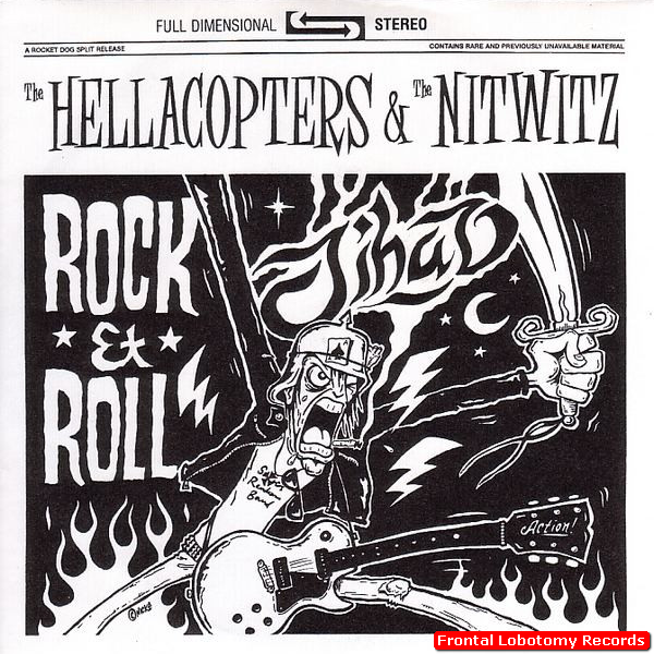 """The Hellacopters _ The Nitwitz– Rock & Roll Jihad 1998 Rocketdog Records split 7"""" release Rock & Roll Jihad from The Hellacopters and The Nitwitz. 1st Pressing - Black vinyl, silver label, black sleeve 2000 copies only. Vinyl is NM / Cover is VG (has mark from price sticker)"""