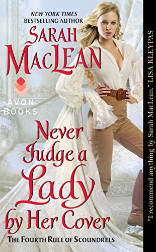 Never Judge A Lady By Her Cover Rules Of Scoundrels Book 4 By Sarah Maclean Sarah Maclean Sarah Maclean Books Lady