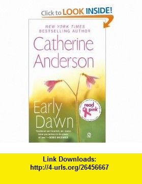 Early Dawn (9780451235923) Catherine Anderson , ISBN-10: 0451235924  , ISBN-13: 978-0451235923 ,  , tutorials , pdf , ebook , torrent , downloads , rapidshare , filesonic , hotfile , megaupload , fileserve