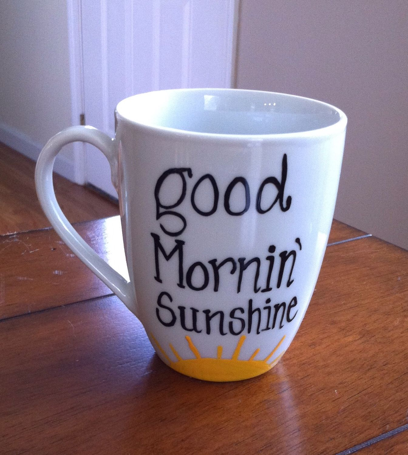Good Mornin Sunshine Coffee Mug by TulaTinkers on Etsy https://www.etsy.com/listing/150758437/good-mornin-sunshine-coffee-mug